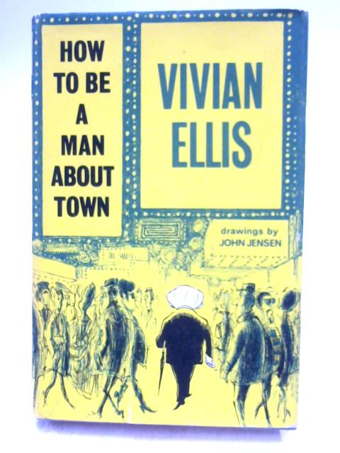 How To Be A Man-About-Town By Vivian Ellis