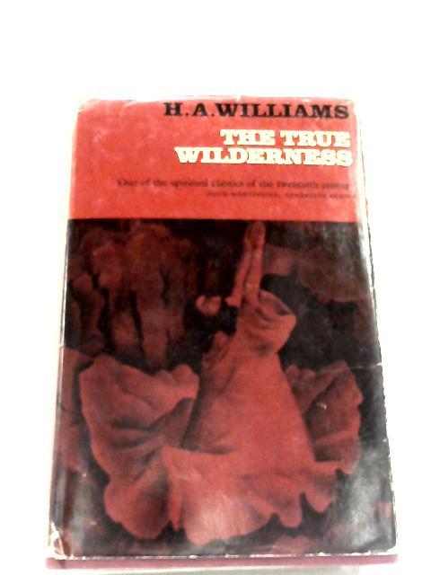 The True Wilderness By H. A. Williams