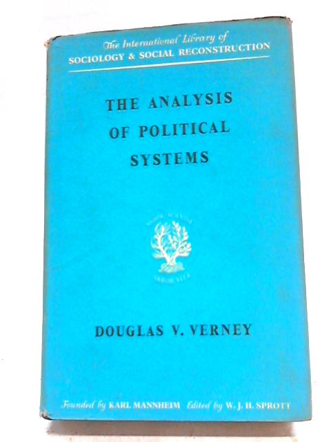 The Analysis of Political Systems By D V Verney