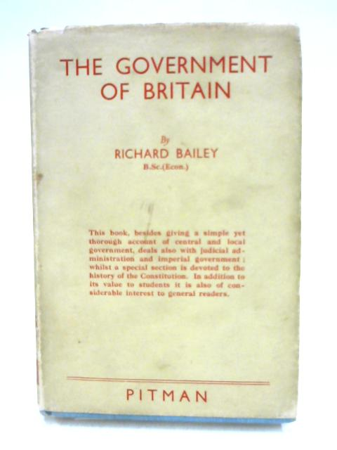 The Government of Britain By Richard Bailey