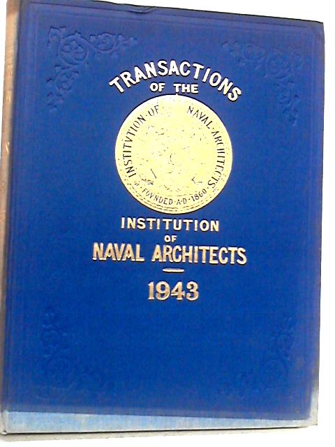 Transactions of the Institution of Naval Architects. Volume: 85. 1943 by Boys, G.V. (ed.)