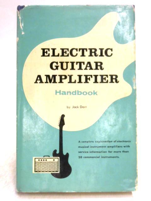 Electric Guitar Amplifier Handbook By Jack Darr World Of Books
