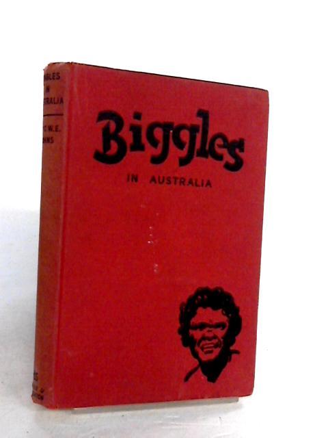 Biggles in Australia by Johns, W. E.