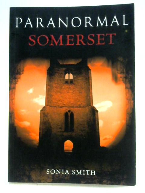Paranormal Somerset By Sonia Smith