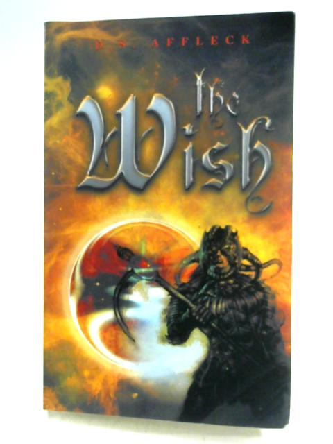 The Wish By D.S. Affleck