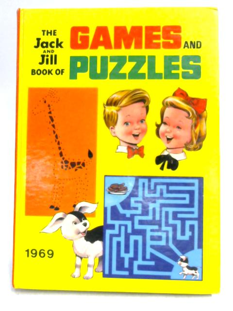The Jack and Jill Book of Games and Puzzles 1969 By Unknown