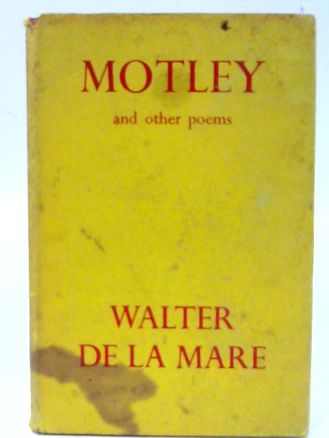 Motley and Other Poems By DE LA MARE, Walter