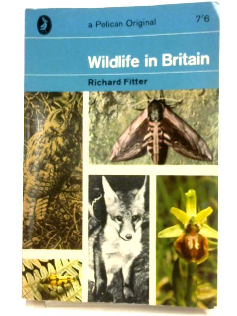 Wildlife in Britain By Richard Fitter