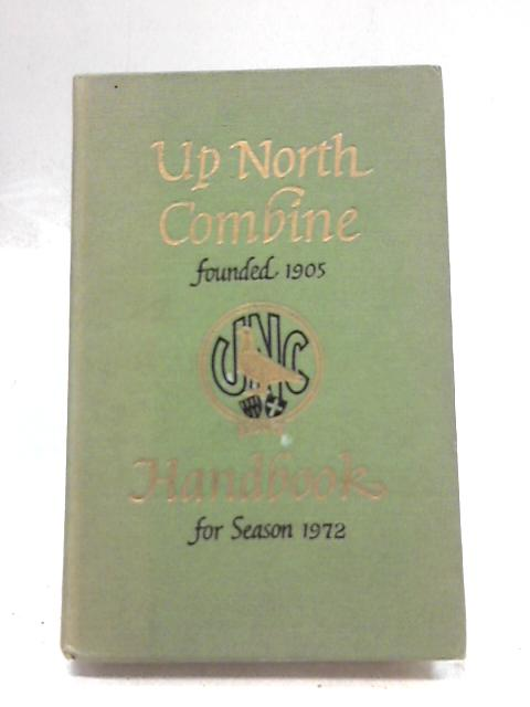 Up North Combine Handbook for Season 1972 By Not Credited