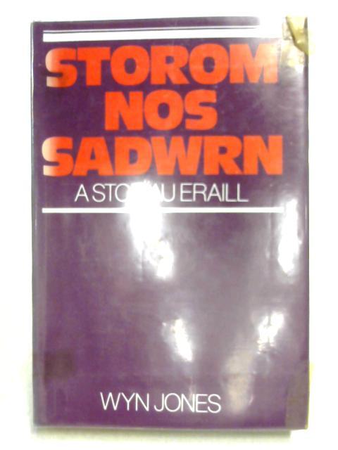 Storom Nos Sadwrn A Storïau Eraill By Wyn Jones