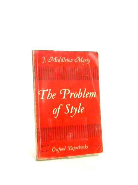 The Problem of Style By J. Middleton Murry