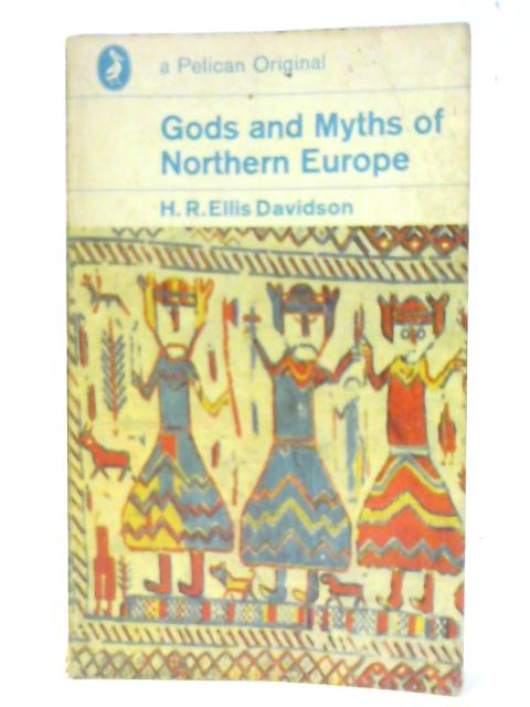 Gods And Myths of Northern Europe (Pelican) by Davidson, H.