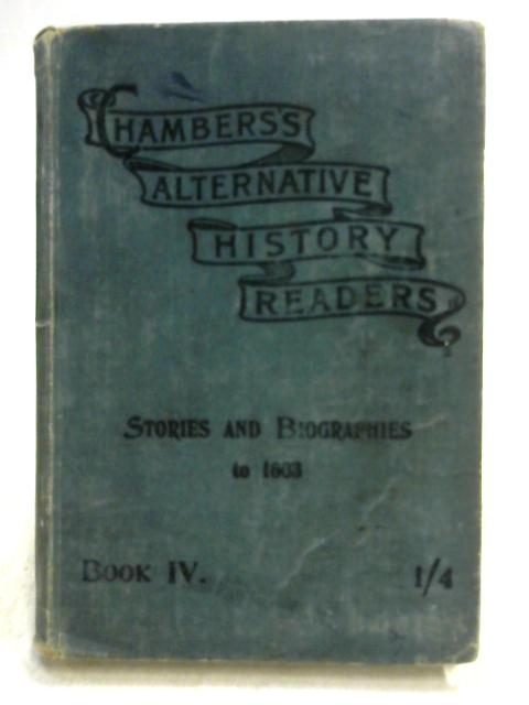Chamber's Alternative History Readers Book IV By Unknown