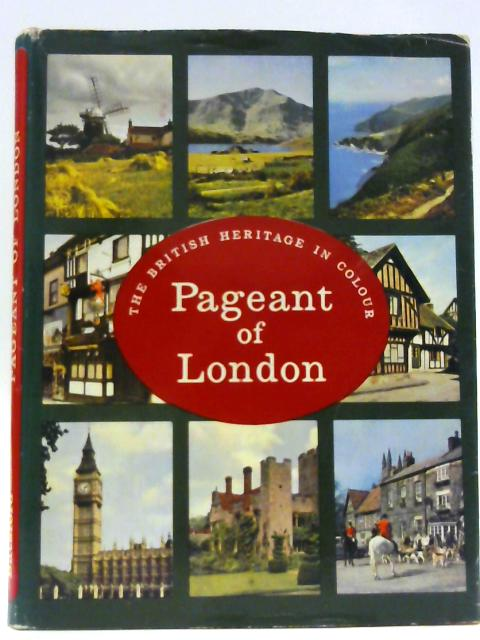 The Pageant of London in Colour By Cash, J A & Ray, C