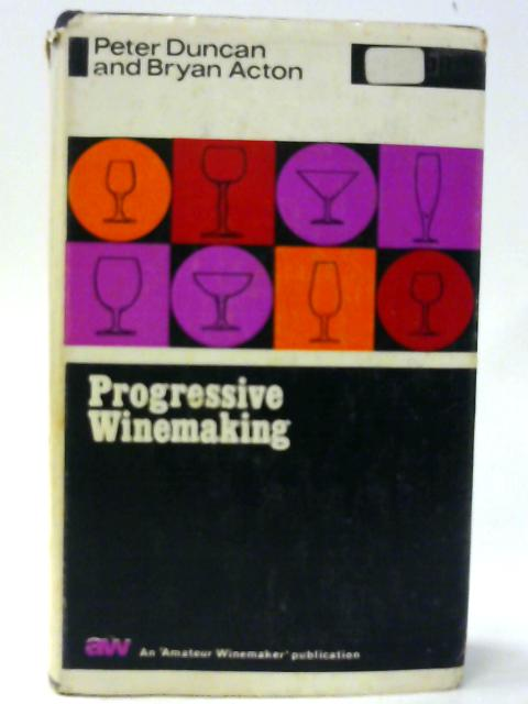 Progressive Winemaking By Duncan, Peter
