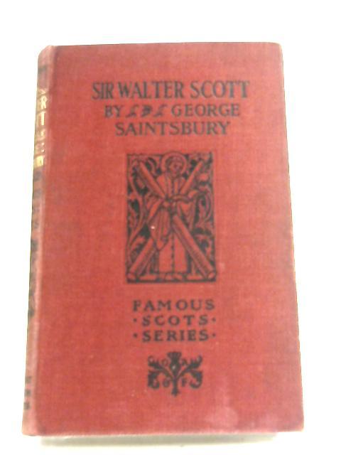 Sir Walter Scott By George Saintsbury