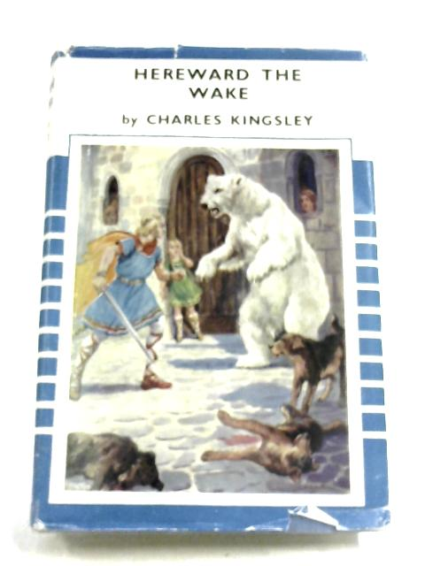 Hereward The Wake by Charles Kingsley