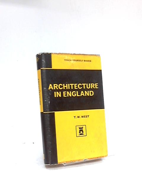 A History of Architecture in England By T. W. West