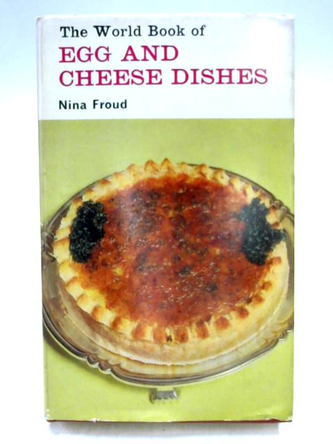 World Book of Egg and Cheese Dishes By Nina Froud