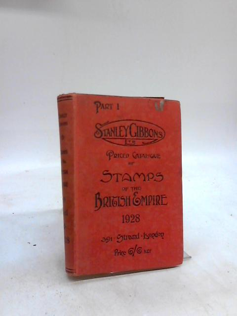 Stanley Gibbons Priced Catalogue of Stamps of the British Empire 1928 By Anon