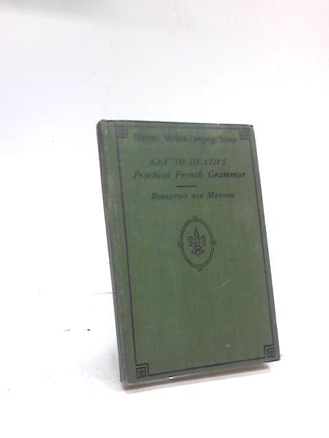 Key To Heath's Practical French Grammar By William Robertson