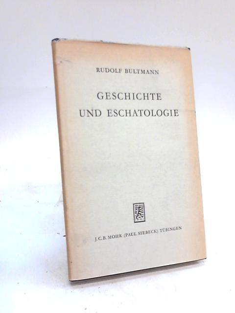 Geschichte und Eschatologie By Rudolf Karl Bultmann