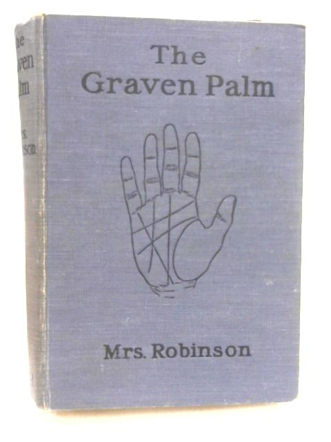 The Graven Palm by Mrs Robinson