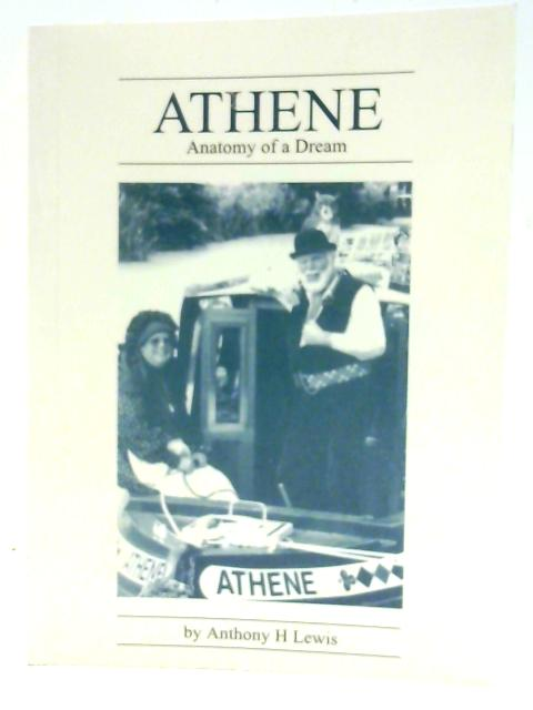 Athene: Anatomy of a Dream By Lewis, Anthony H.