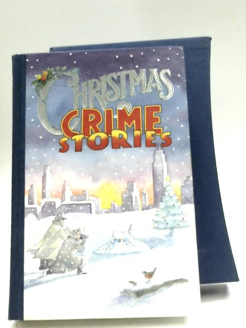 Christmas Crime Stories by Various