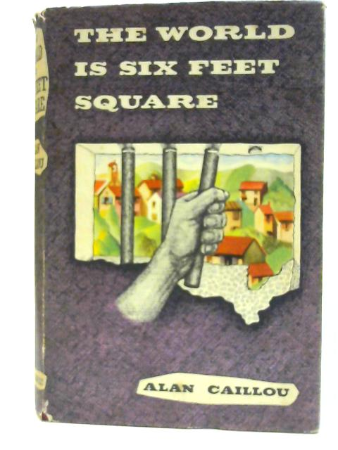 The World is Six Feet Square by Caillou, Alan