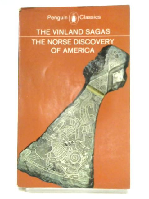 The Vinland Sagas: The Norse Discovery of America by Trans. by Magnusson & Palsson