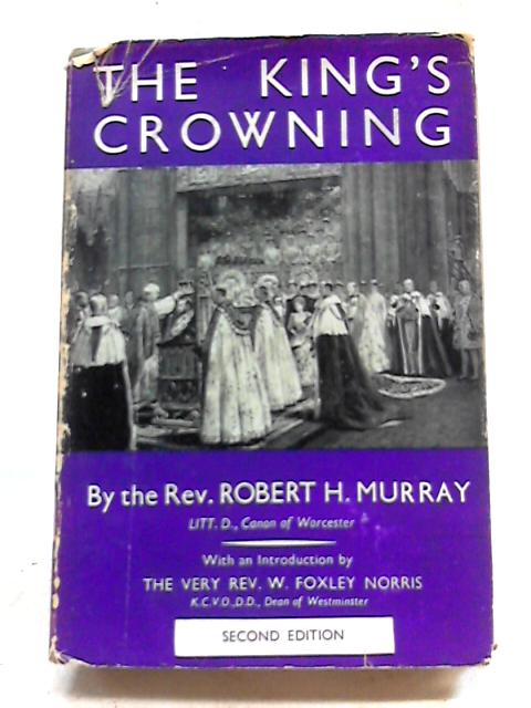 The King's Crowning By R H Murray
