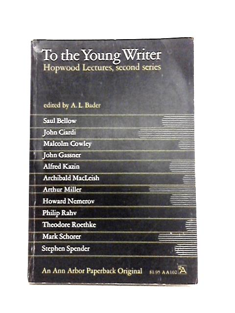 To The Young Writer By A.L. Bader (ed)