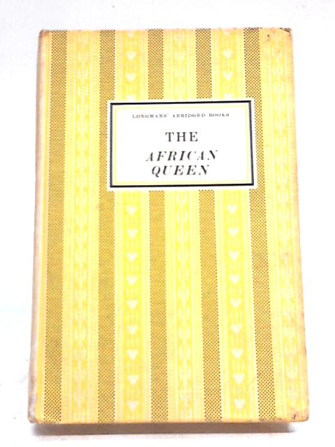 The 'African Queen' (Abridged books) By C. S Forester