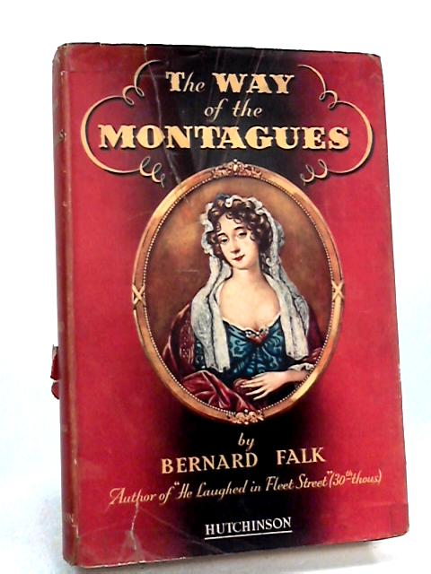 The Way of the Montagues : A Gallery of Family Portraits By Bernard Falk