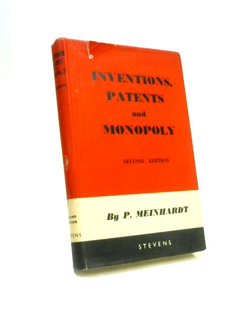 Inventions Patents and Monopoly By Peter Meinhardt