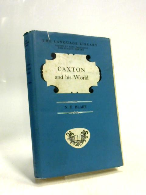 Caxton and His World By N F Blake