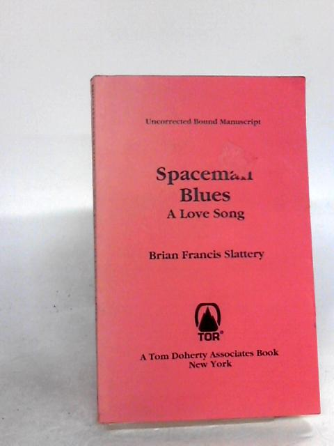Spaceman Blues By Slattery, Brian Francis