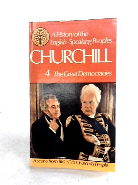 The Great Democracies #Vol 4 By Winston S Churchill
