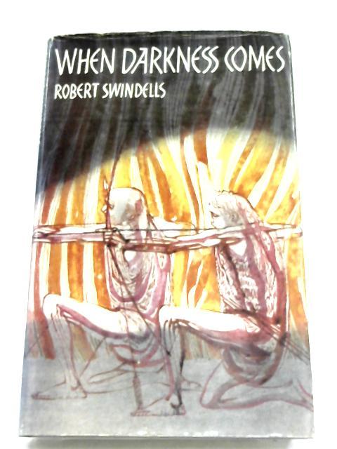 When Darkness Comes By Robert E. Swindells
