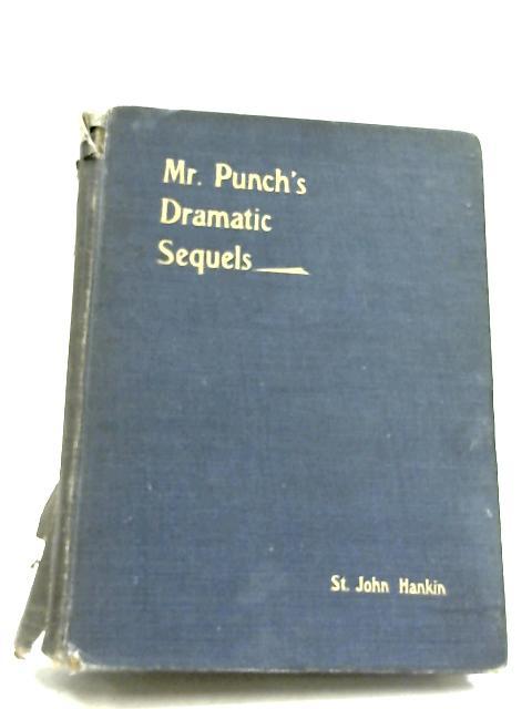 Mr Punch's Dramatic Sequels By St. John Hankin