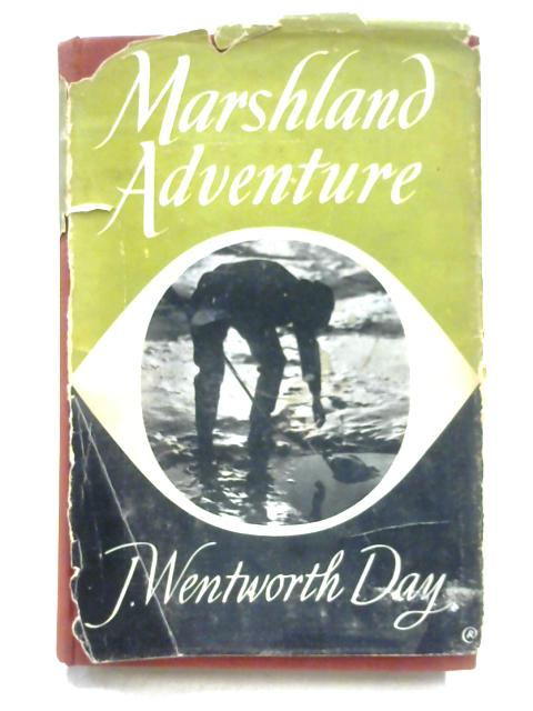 Marshland Adventure on Norfolk Broads and Rivers By J. Wentworth Day