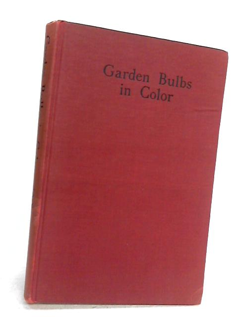 Garden Bulbs In Color By McFarland, J.
