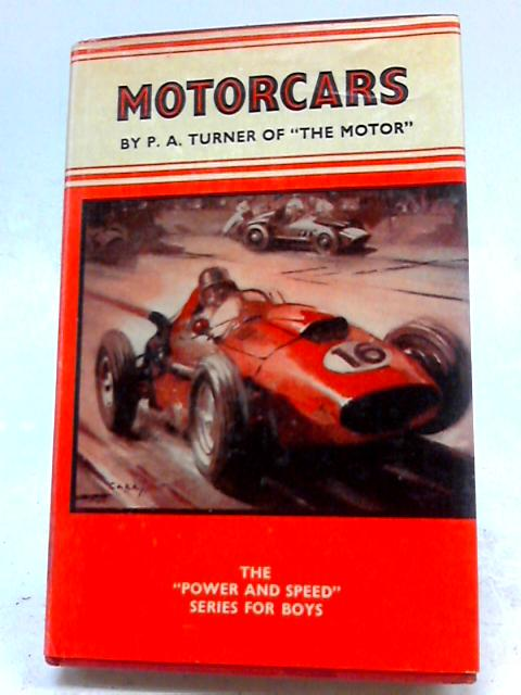 Motorcars (Power And Speed Series For Boys) By Philip Arthur Turner