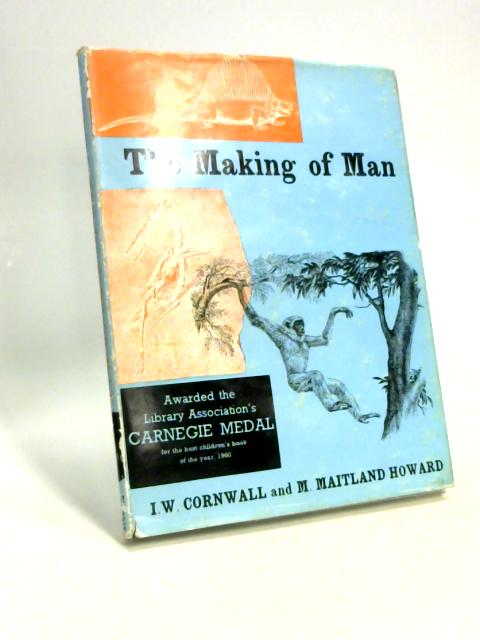 The Making of Man. By I. W. Cornwall