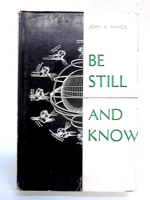 Be Still and Know By John Nimick
