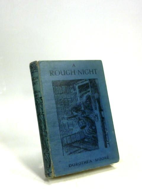 A Rough Night A Story Of The Wreckers By Dorothea Moore
