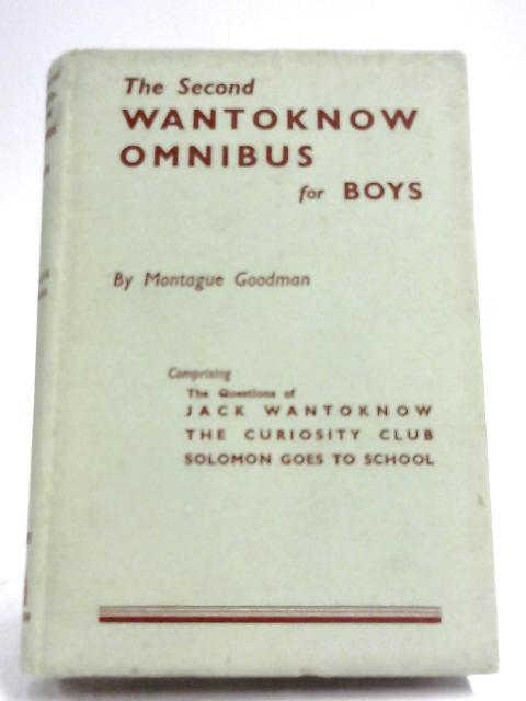 The Second Wantoknow Omnibus For Boys By Montague Goodman