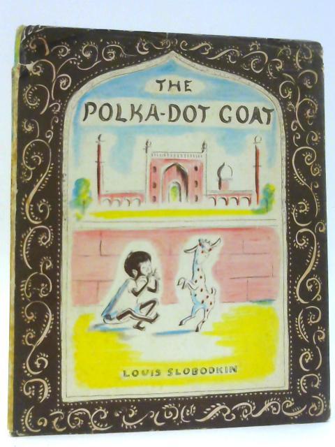 The Polka-dot Goat By Slobodkin, Louis