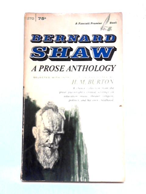 Bernard shaw: A Prose Anthology By Bernard Shaw